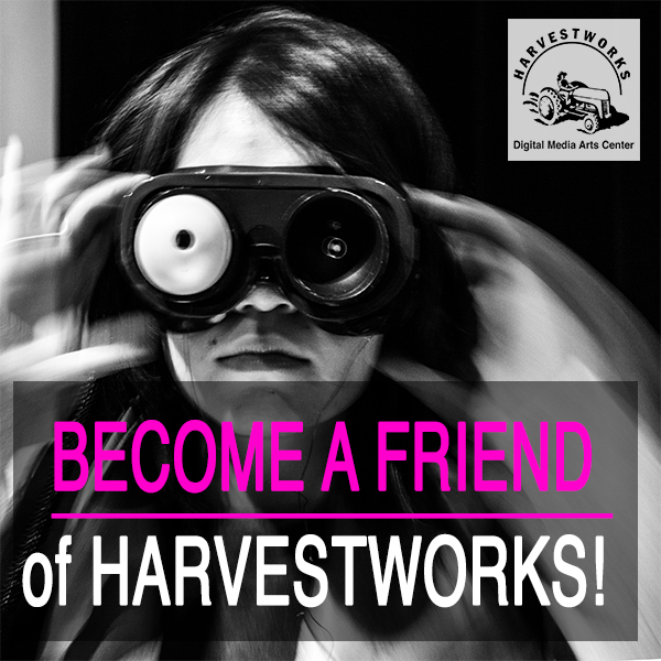 Let's Be Friends! Donate To Harvestworks